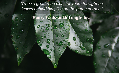 when a great man dies for years the light he leaves behind him lies on the paths of men...