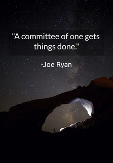 a committee of one gets things done...