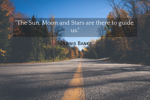 the sun moon and stars are there to guide us...