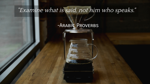 examine what is said not him who speaks...