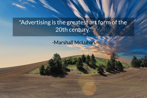 advertising is the greatest art form of the 20th century...