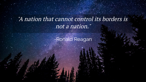 a nation that cannot control its borders is not a nation...