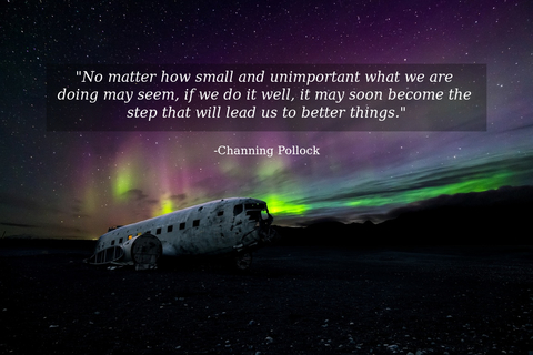 no matter how small and unimportant what we are doing may seem if we do it well it may...