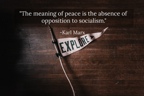 the meaning of peace is the absence of opposition to socialism...