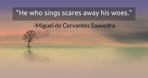 he who sings scares away his woes...