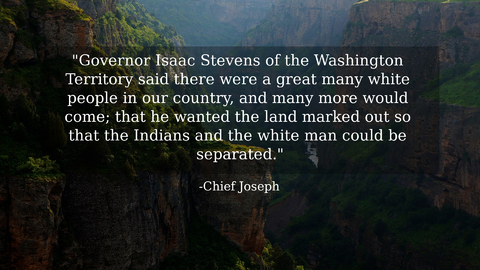 governor isaac stevens of the washington territory said there were a great many white...