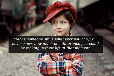 make someone smile whenever you can you never know how much of a difference you could be...