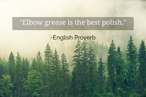 elbow grease is the best polish...