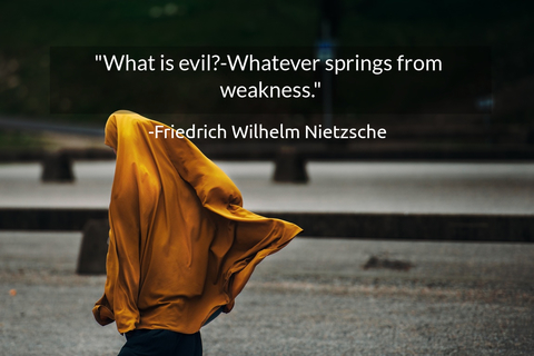 what is evil whatever springs from weakness...