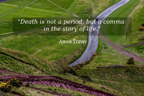 death is not a period but a comma in the story of life...