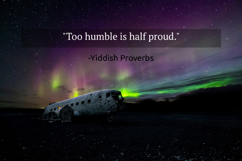 too humble is half proud...