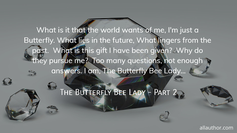 1566165090100-what-is-it-that-the-world-wants-of-me-im-just-a-butterfly-what-lies-in-the-future.jpg