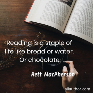 1566541728991-reading-is-a-staple-of-life-like-bread-or-water-or-chocolate.jpg