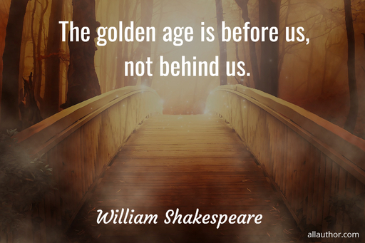 the golden age is before us not behind us...