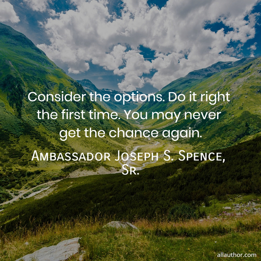 1576787703524-consider-the-options-do-it-right-the-first-time-you-may-never-get-the-chance-again.jpg