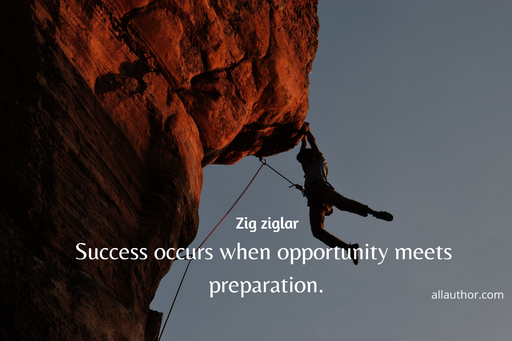 success occurs when opportunity meets preparation...