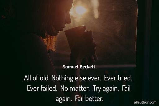 all of old nothing else ever ever tried ever failed no matter try again fail...