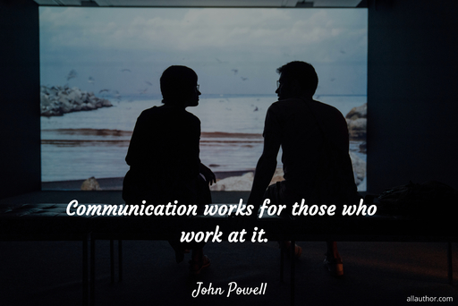 communication works for those who work at it...