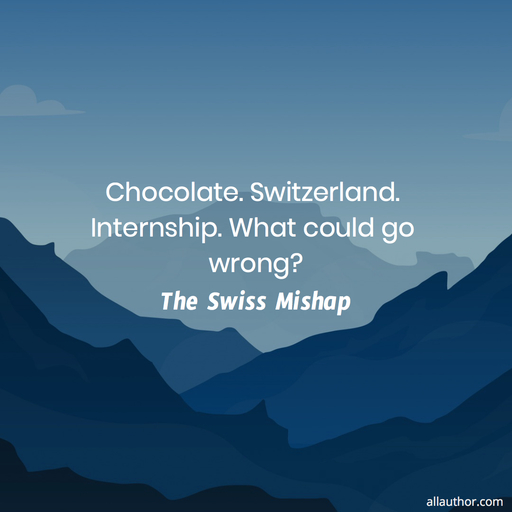 1591153673196-chocolate-switzerland-internship-what-could-go-wrong.jpg
