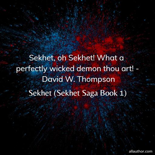 1603813947801-sekhet-oh-sekhet-what-a-perfectly-wicked-demon-thou-art-david-w-thompson.jpg
