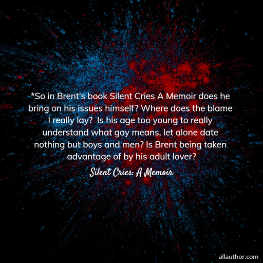 1614175040212-so-in-brents-book-silent-cries-a-memoir-does-he-bring-on-his-issues-himself-where.jpg