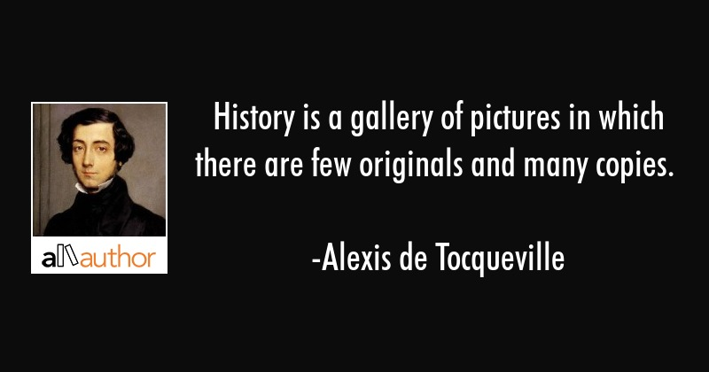 History is a gallery of pictures in which... - Quote