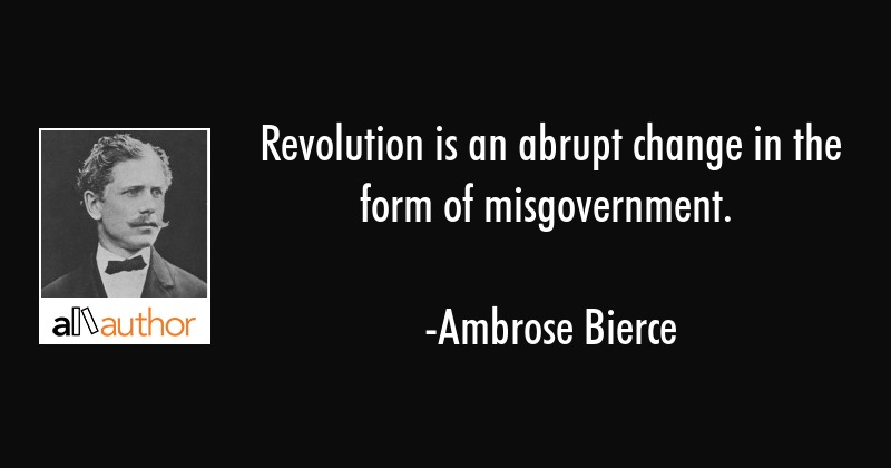 ambrose-bierce-quote-revolution-is-an-abrupt-change-in-the.jpg