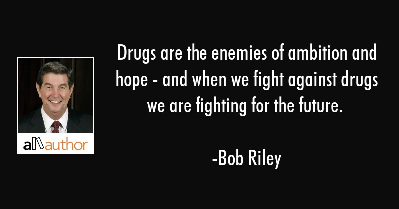Quotes About Drugs | Drugs Are The Enemies Of Ambition And Hope Quote