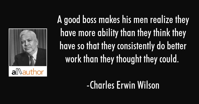 A Good Boss Makes His Men Realize They Have Quote
