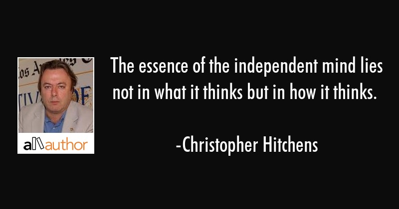 The essence of the independent mind lies not... - Quote
