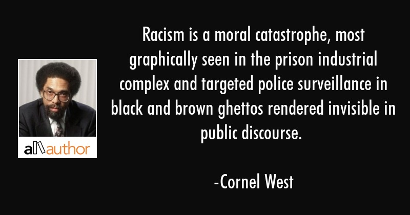 Racism is a moral catastrophe, most... - Quote