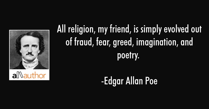 All religion, my friend, is simply evolved    - Quote