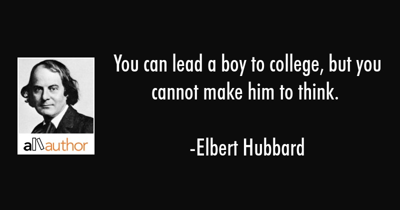 You can lead a boy to college, but you... - Quote