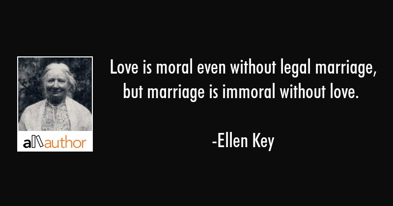 Love is moral even without legal marriage,    - Quote