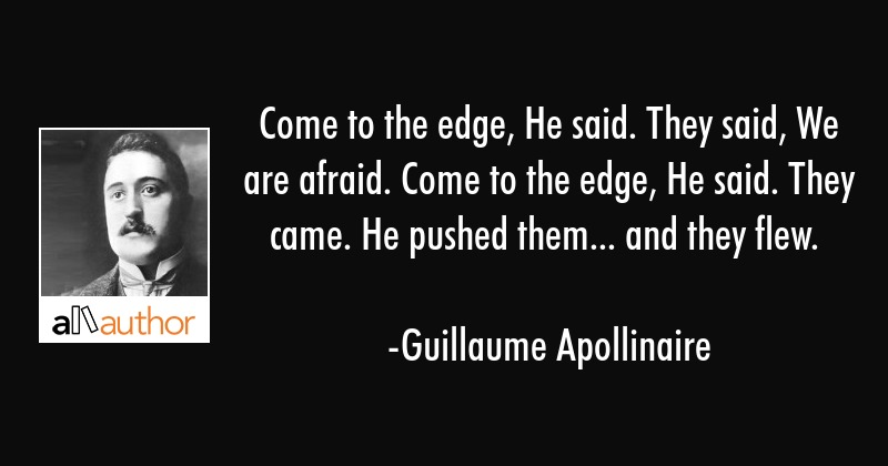 Come To The Edge He Said They Said We Are Quote