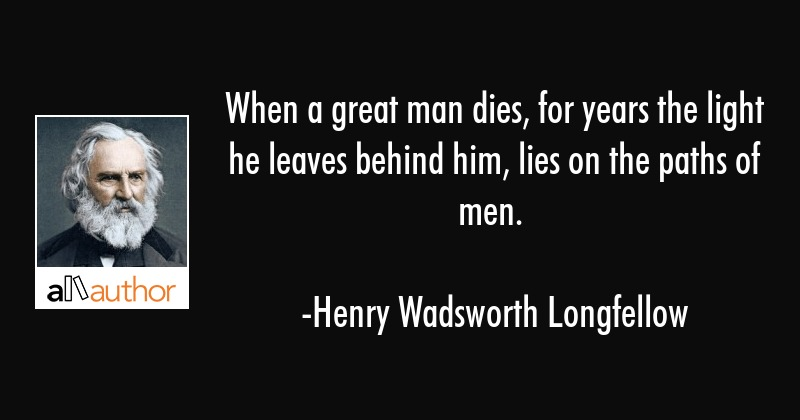 When a great man dies, for years the light... - Quote