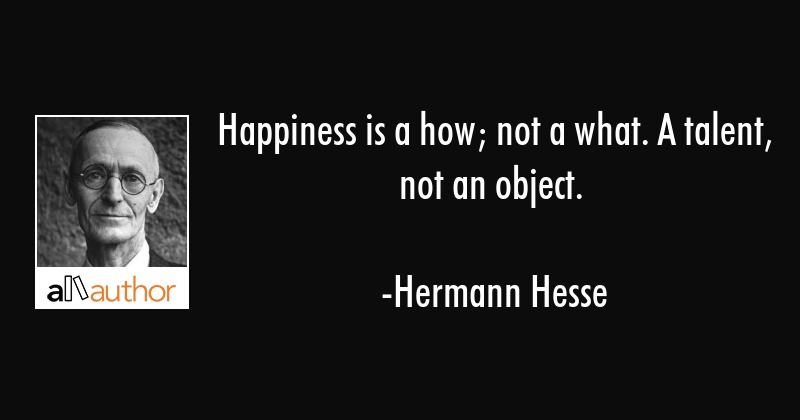 Happiness Is A How Not A What A Talent Quote