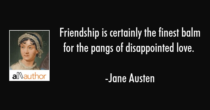 Friendship is certainly the finest balm for... - Quote
