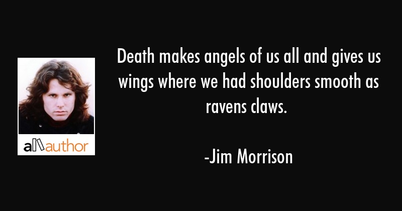 Death makes angels of us all and gives us... - Quote