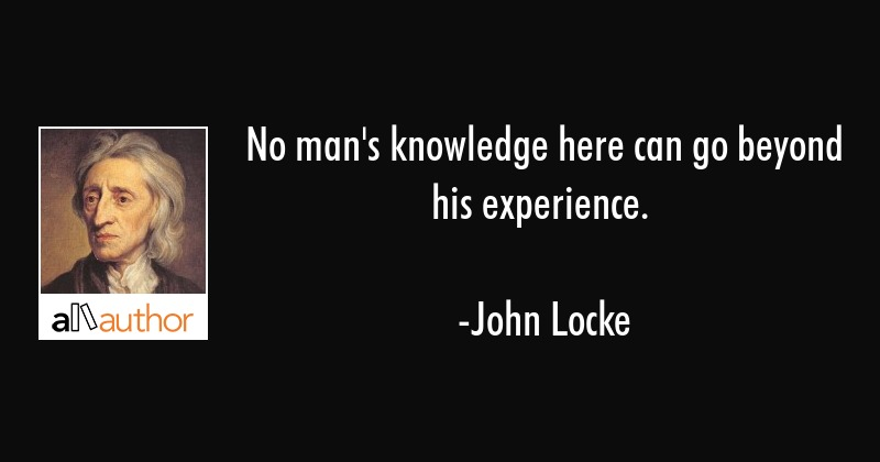 no man s knowledge here can go beyond his quote