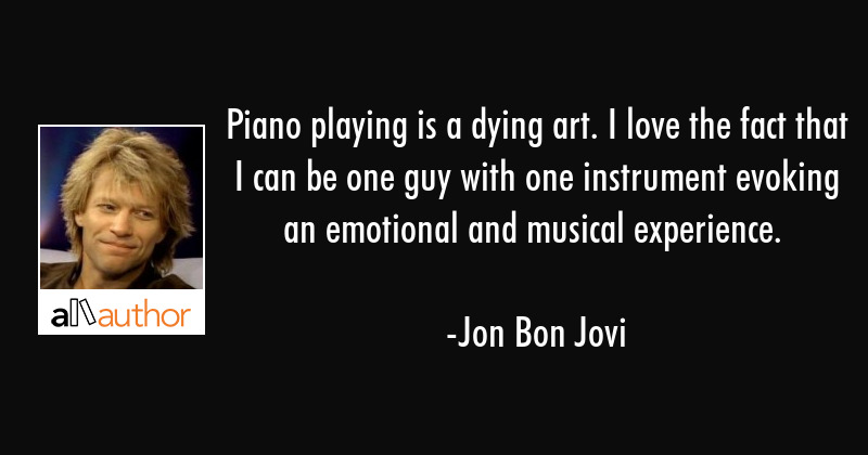 Piano Playing Is A Dying Art I Love The Quote