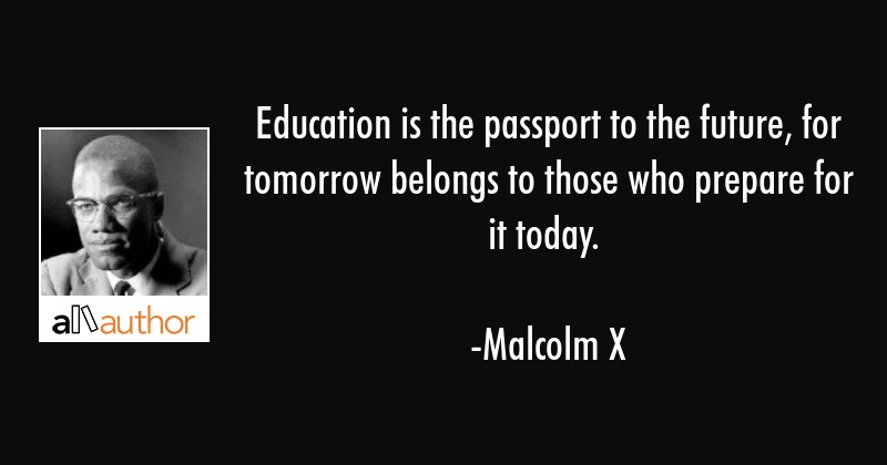education is the passport to the future for quote