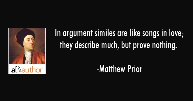 In argument similes are like songs in love