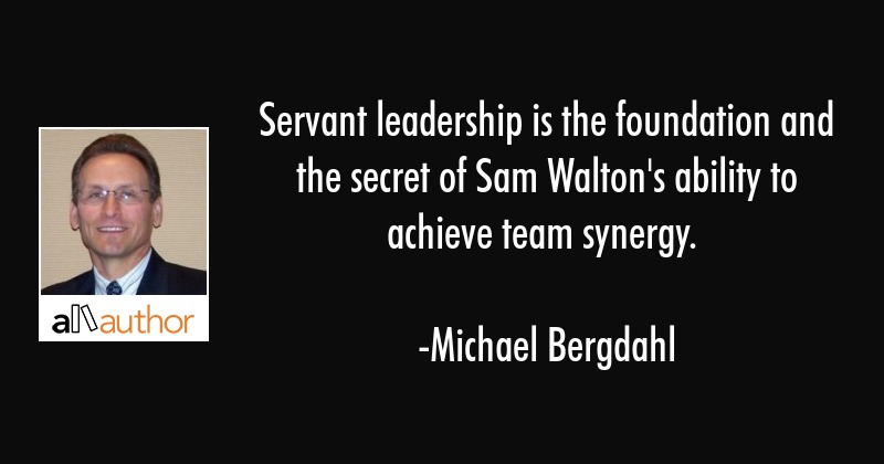 Servant leadership is the foundation and the... - Quote