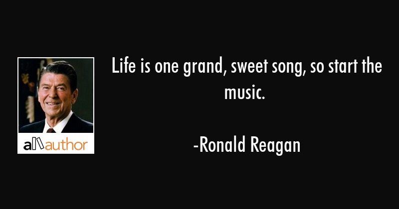 Life is one grand, sweet song, so start the... - Quote