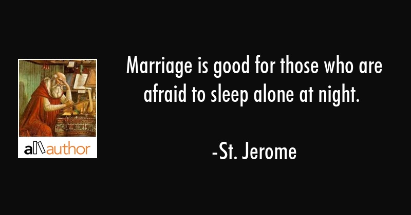 Marriage is good for those who are afraid to... - Quote