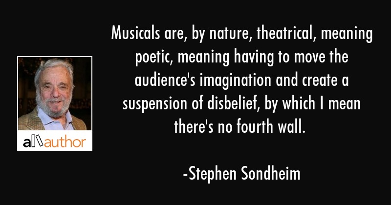 Musicals are, by nature, theatrical, meaning... - Quote