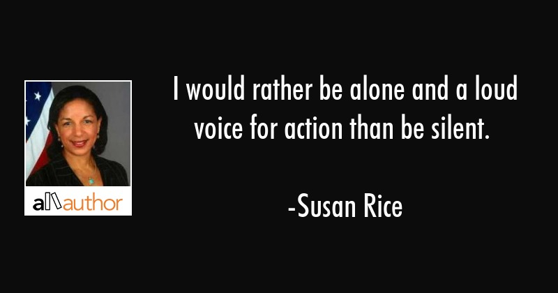 I would rather be alone and a loud voice for... - Quote